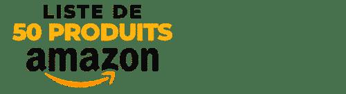 Logo Liste de 50 produits Amazon